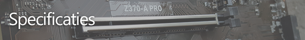 http://techgaming.nl/image_uploads/reviews/MSI-Z370A-PRO/specificaties.png